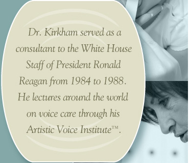 Wayne R. Kirkham, M.D. The abilities to speak, hear and smell are priceless gifts. Preserving, healing and restoring these precious senses are my specialties.  As your doctor I assure you of the highest professional standards and my staff's every concern for your comfort and well-being. Thank you for giving me the opportunity to help you. – Wayne R. Kirkham, M.D.